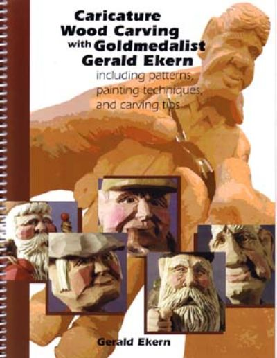 Caricature Woodcarving with GoldMedalist, Gerald Ekern